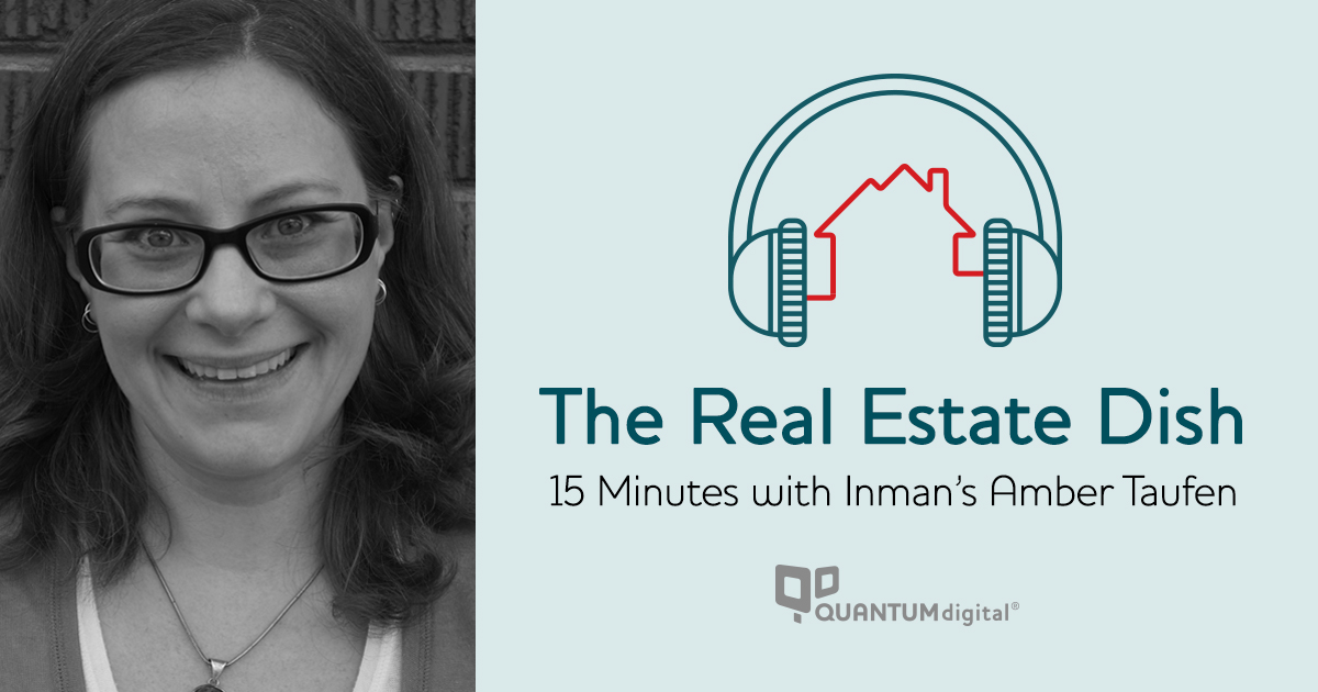 banner image The Real Estate Dish: 15 Minutes with Inman's Amber Taufen