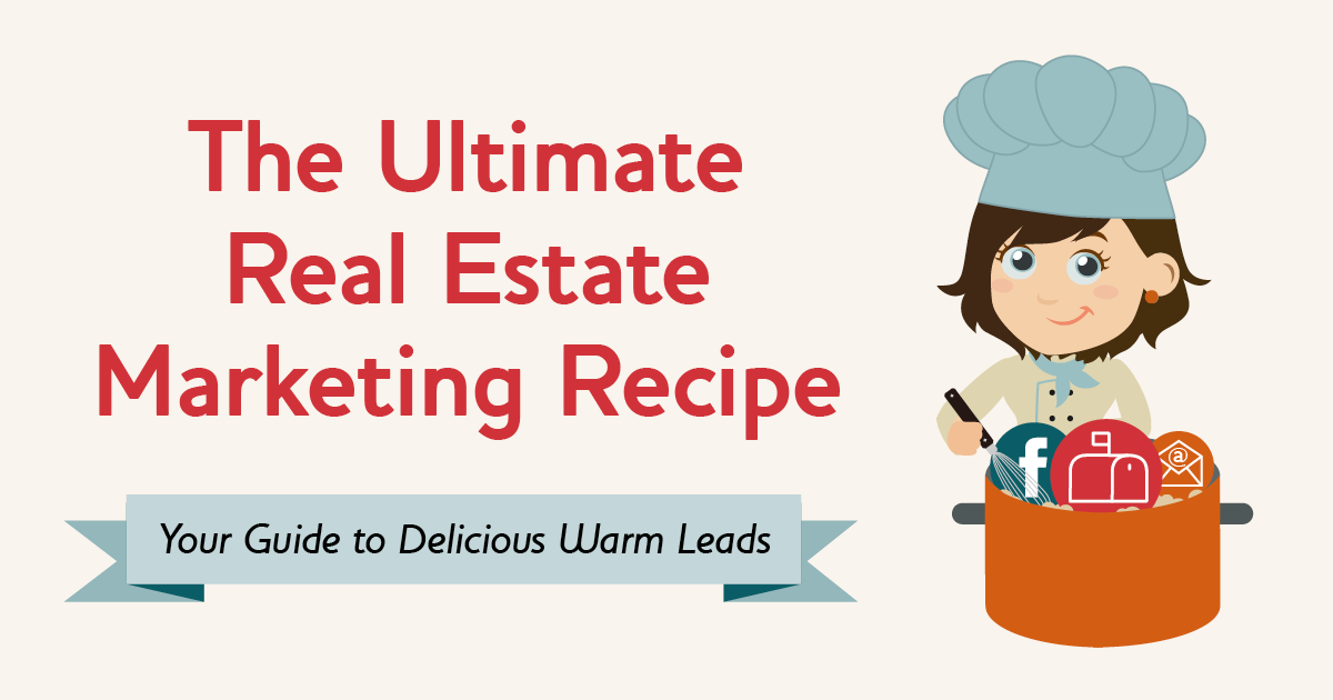banner image the ultimate real estate marketing recipe: your guide to delicious warm leads