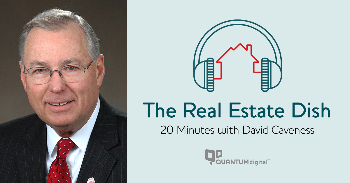 The Real Estate Dish With David Caveness & QuantumDigital
