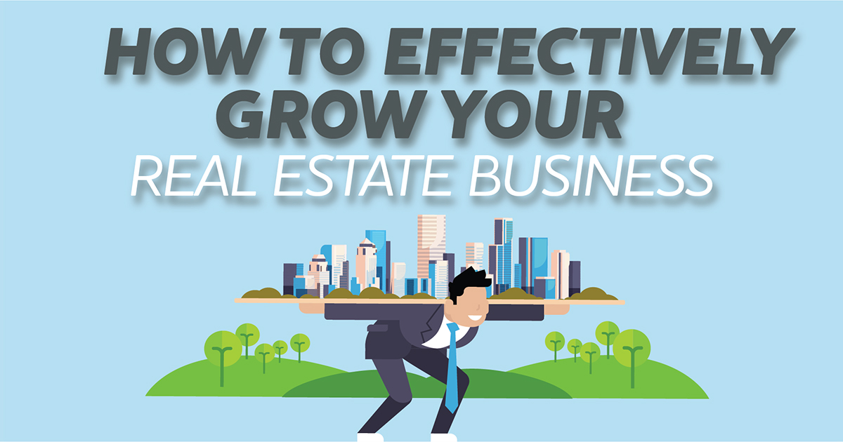 How to Effectively Grow Your Real Estate Busines