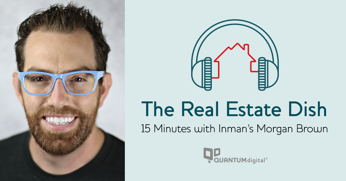 banner image The Real Estate Dish: 15 Minutes with Inman's Morgan Brown