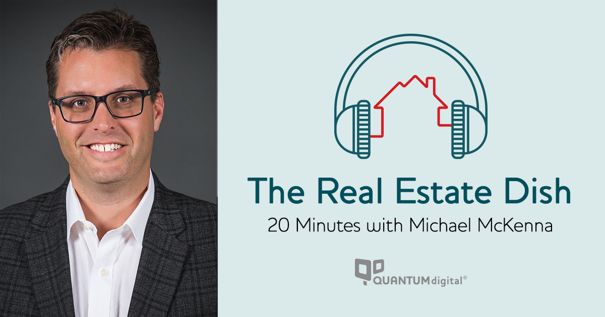 banner image The Real Estate Dish: 20 Minutes with Michael McKenna of Weichert Realtors - McKenna & Vane