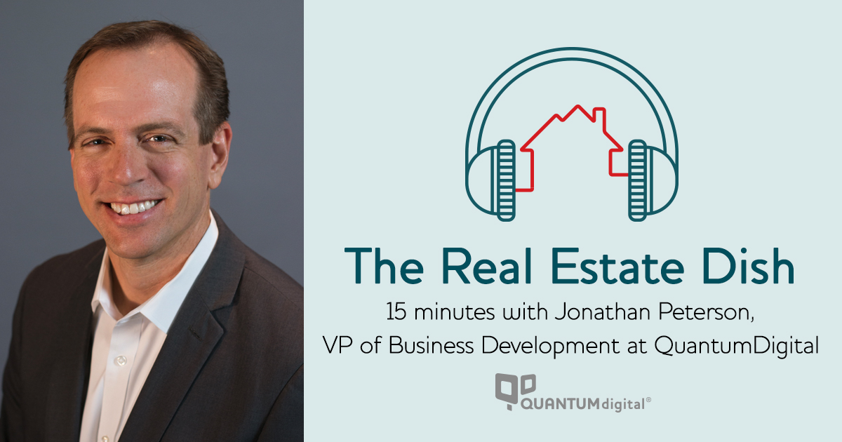 banner image The Real Estate Dish: 15 Minutes with Jonathan Peterson, VP of Business Development at QuantumDigital