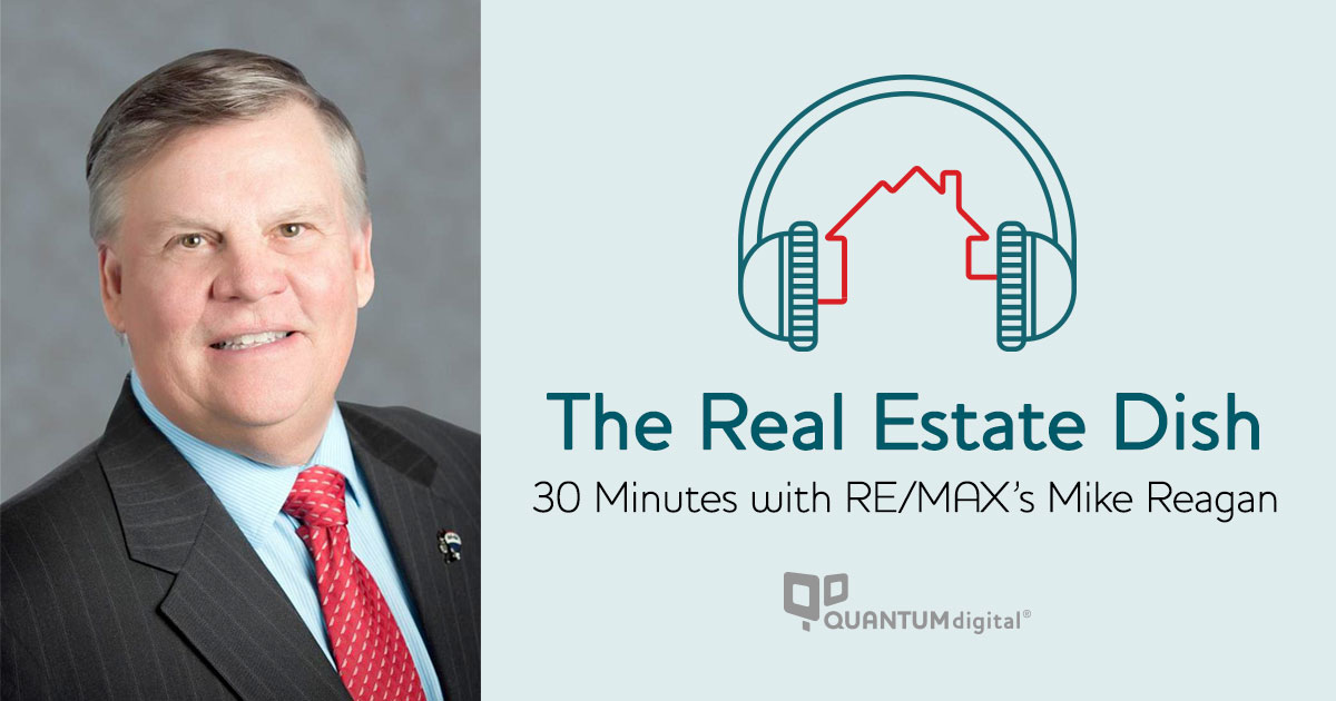 banner image The Real Estate Dish: 30 Minutes with RE/MAX's Mike Reagan