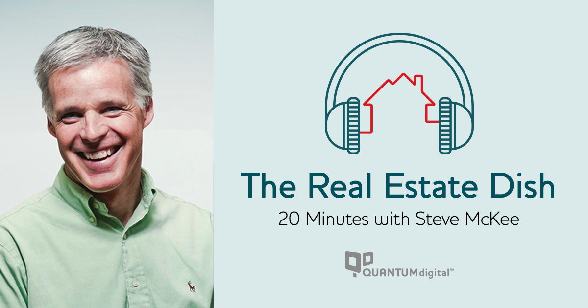 Steve McKee from McKee Wallwork: QuantumDigital Real Estate Dish