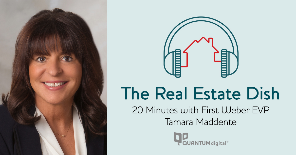 banner image The Real Estate Dish: 20 Minutes with First Weber's Tamara Maddente