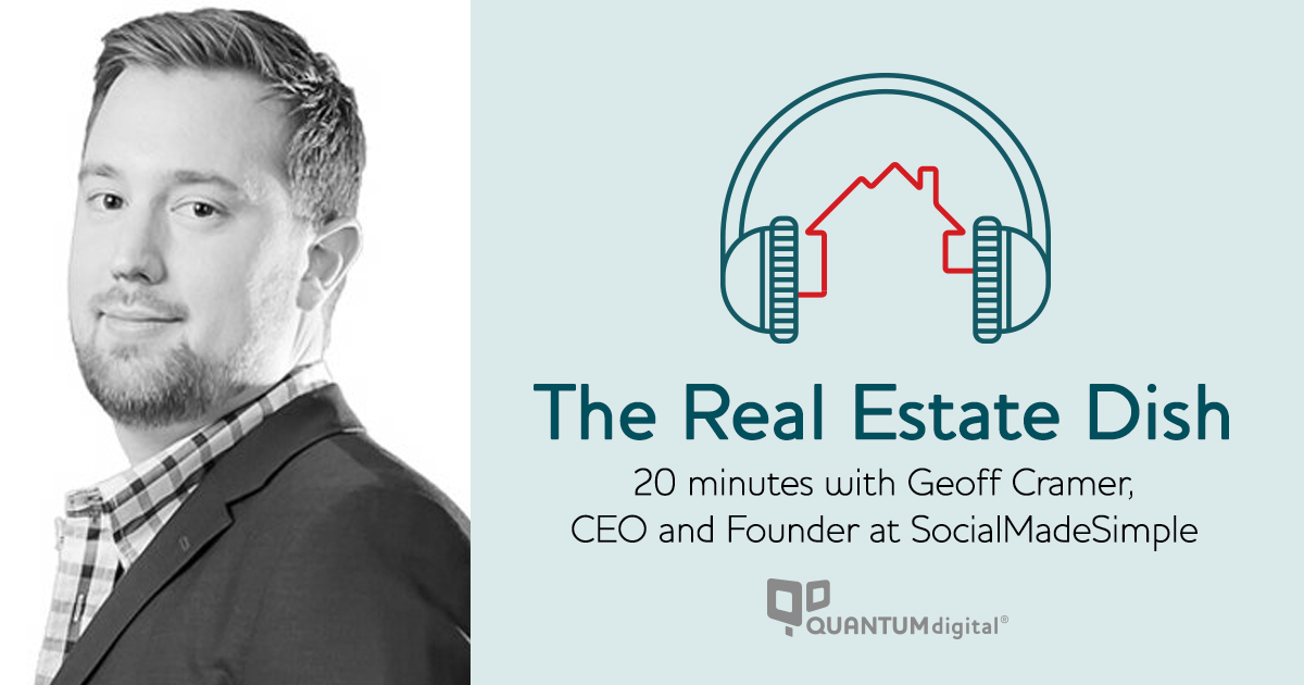 The Real Estate Dish: 20 Minutes with Geoff Cramer, CEO and founder at SocialMadeSimple